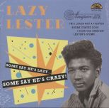 "Excello 10"" - ⁂ LAZY LESTER ⁂ ""Some Say He's Lazy ... Some Say He's Crazy"""